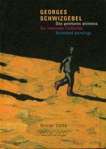 Olivier COTTE - Georges Schwizgebel, des peintures animées