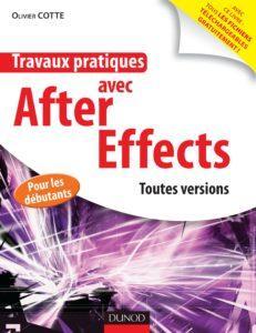 Olivier COTTE - Travaux pratiques avec After Effects