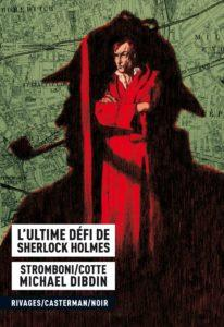 Olivier Cotte / Jules Stromboni - L'ultime défi de Sherlock Holmes, 2010