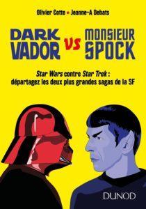 Olivier Cotte / Jeanne-A Debats - Dark Vador vs Monsieur Spock