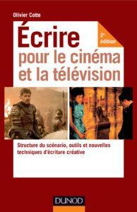 Olivier cotte - Écrire pour le cinéma et la télévision