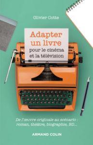 Olivier cotte - Adapter un livre pour le cinéma et la télévision