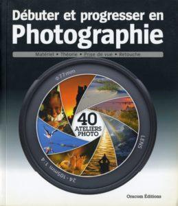 Olivier Cotte - Débuter et progresser en photographie